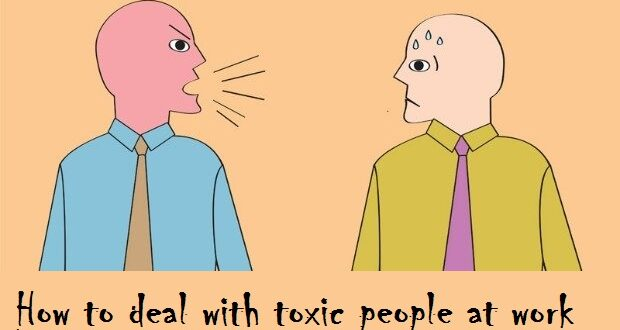 HOW TO DEAL WITH TOXIC PEOPLE ?